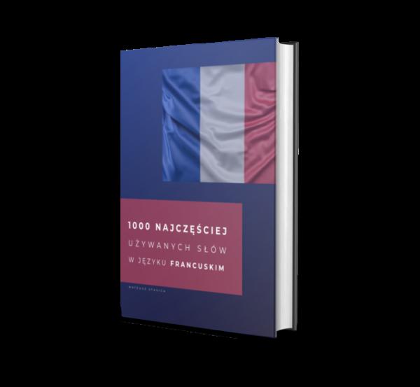 1000 najczęściej używanych słów w języku francuskim - 1000 najczęściej używanych wyrazów w języku francuskim - mateusz stasica